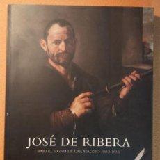 Livros em segunda mão: JOSE DE RIBERA. BAJO EL SIGNO DE CARAVAGGIO (1613-1633). Lote 228392145