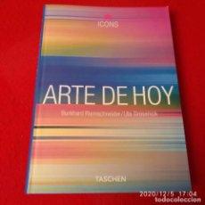 Libros de segunda mano: ARTE DE HOY, COLECCIÓN ICONOS, EDITA TASCHEN, 191 PÁGINAS, EN RÚSTICA CON SOLAPAS. Lote 228601965