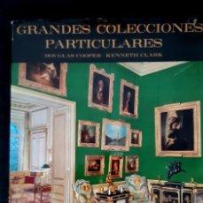 Livros em segunda mão: GRANDES COLECCIONES PARTICULARES - D. COOPER & K.CLARK. 1964. Lote 275449328