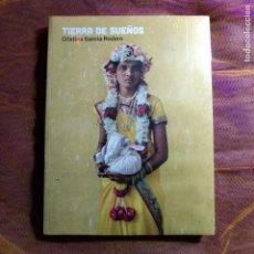 Libros de segunda mano: TIERRA DE SUEÑO - GARCÍA RODERO, CRISTINA. Lote 229213245