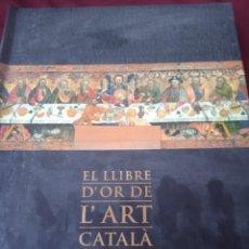 Libros de segunda mano: EL LLIBRE D'OR DE L'ART CATALÀ. Lote 229486665