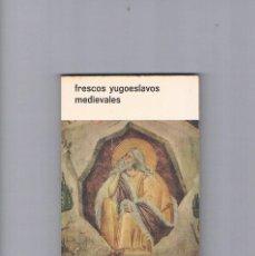 Libros de segunda mano: FRESCOS YUGOESLAVOS MEDIEVALES UNESCO RAUTER BOLSILIBROS DE ARTE 1963. Lote 230086255