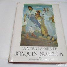 Libros de segunda mano: BERNARDINO DE PANTORBA LA VIDA Y LA OBRA DE JOAQUÍN SOROLLA Q4529T. Lote 230533985