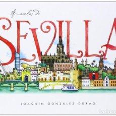 Libros de segunda mano: ACUARELAS DE SEVILLA. JOAQUÍN GONZÁLEZ DORAO. -NUEVO. Lote 230668005