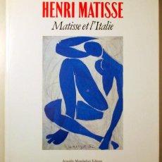 Libri di seconda mano: MATISSE, HENRI - HENRI MATISSE. MATISSE ET L'ITALIE - MILANO 1987 - ILUSTRADO - LIVRE EN FRANÇAIS. Lote 231697985