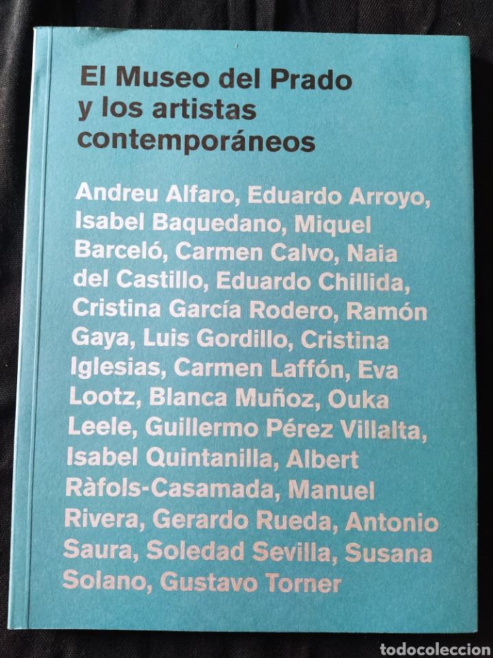 EL MUSEO DEL PRADO Y LOS ARTISTAS CONTEMPORÁNEOS. (Libros de Segunda Mano - Bellas artes, ocio y coleccionismo - Pintura)