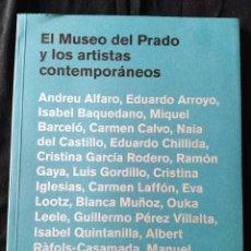 Libros de segunda mano: EL MUSEO DEL PRADO Y LOS ARTISTAS CONTEMPORÁNEOS.. Lote 232108570