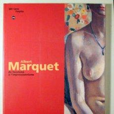 Livros em segunda mão: MARQUET, ALBERT - ALBERT MARQUET. DU FAUVISME À L'IMPRESSIONNISME - PARIS 2002 - MUY ILUSTRADO. Lote 232669520