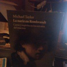 Libros de segunda mano: MICHAEL TAYLOR. LA NARIZ EN REMBRANDT. VASO ROTO EDICIÓNES 2016. Lote 232909650