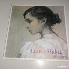 Livros em segunda mão: LLUISA VIDAL , PINTORA. UNA DONA ENTRE ELS MESTRES DEL MODERNISME. LA CAIXA 2002. CATALÀ-CASTELLANO. Lote 233333010