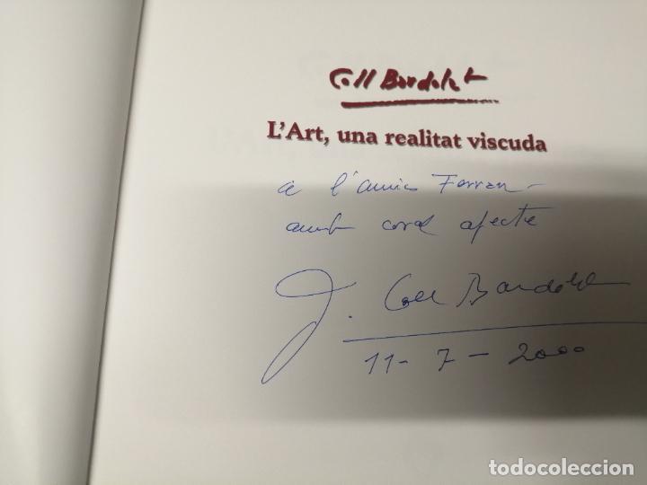 Libros de segunda mano: COLL BARDOLET. DEDICATÒRIA I FIRMA ORIGINAL BARDOLET. L ART , UNA REALITAT VISCUDA. . MALLORCA. - Foto 5 - 233766690
