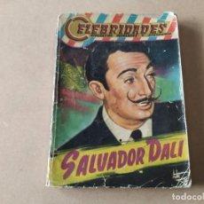Libros de segunda mano: SALVADOR DALÍ - F.P. FUENTENEBRO - CELEBRIDADES BIOGRAFÍAS NOVELADAS Y AVENTURAS. Lote 234331235