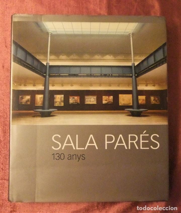 SALA PARÉS 130 ANYS 1877-2007 DE FRANCESC MIRALLES (Libros de Segunda Mano - Bellas artes, ocio y coleccionismo - Pintura)
