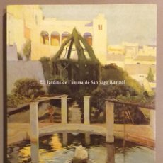Libros de segunda mano: ELS JARDINS DE L'ÀNIMA DE SANTIAGO RUSIÑOL. CAIXA SABADELL. 1999. 30 CM. 199 PÀG. COM NOU!. Lote 235278345