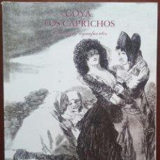 Libros de segunda mano: GOYA, LOS CAPRICHOS, DIBUJOS Y AGUAFUERTES (REAL ACADEMIA DE BELLAS ARTES DE SAN FERNANDO, 1994). Lote 235512505