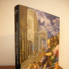 Libros de segunda mano: EL GRECO. ESTUDIO Y CATÁLOGO. VOL. II, TOMO I (FUND. ARTE HISPÁNICO, 2007) JOSÉ ÁLVAREZ LOPERA. RARO. Lote 235548470