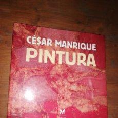 Libros de segunda mano: CÉSAR MANRIQUE - PINTURA. Lote 235571365