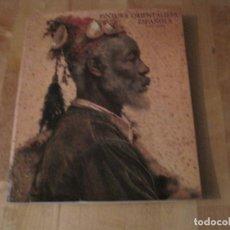 Libros de segunda mano: CATALOGO DE ARTE PINTURA ORIENTALISTA ESPAÑOLA 1988. Lote 235659055