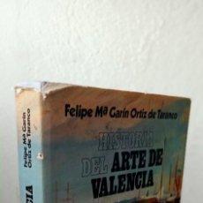 Libros de segunda mano: HISTORIA DEL ARTE DE VALENCIA/ FELIPE MANUEL GARIN ORTIZ DE TARANCO-ENVÍO CERTIF 8,99. Lote 235698845