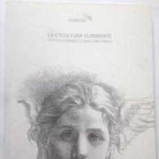 Libros de segunda mano: LA ESCULTURA DURMIENTE EL DIBUJO COMO PROCESO - JULIO LOPEZ HERNANDEZ . CAJASTUR 2005. Lote 235810870