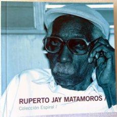 Libros de segunda mano: RUPERTO JAY MATAMOROS. COLECCIÓN ESPIRAL. LA HABANA. Lote 235811295
