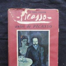 Libros de segunda mano: PICASSO ANTES DE PICASSO, POR CIRICI PELLICER. 1ª EDICIÓN, 1946. Lote 235990205