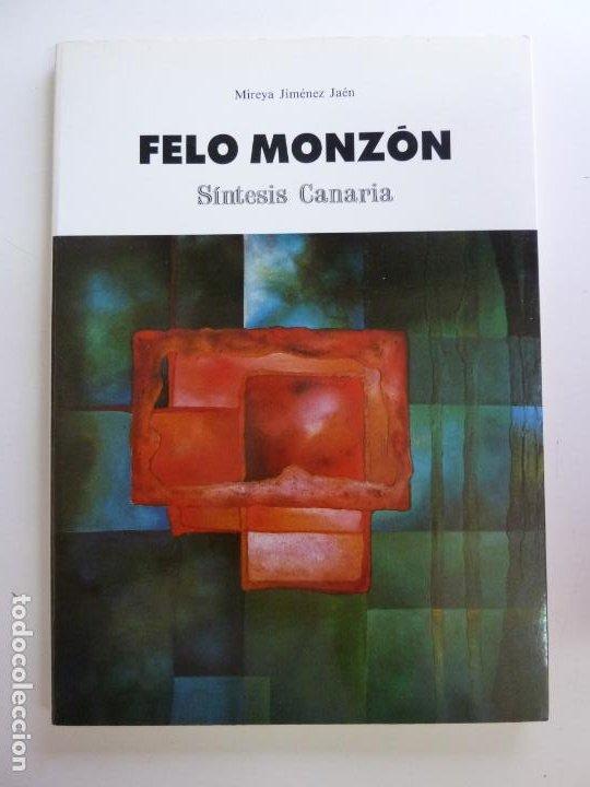 FELO MONZÓN. SÍNTESIS CANARIA. MIREYA JIMÉNEZ (Libros de Segunda Mano - Bellas artes, ocio y coleccionismo - Pintura)