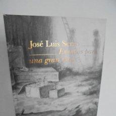 Libros de segunda mano: JOSE LUIS SERZO. ENSAYOS PARA UNA GRAN OBRA. EDELVIVES 2014. PINTURA. Lote 236447895