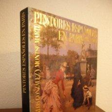 Libros de segunda mano: PINTORES ESPAÑOLES EN PARÍS 1850-1900 (TUSQUETS, 1989) CARLOS GONZÁLEZ Y MONTSE MARTÍ. Lote 236606890