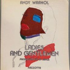 Libros de segunda mano: ANDY WARHOL LADIES AND GENTLEMEN. Lote 236512425