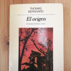 Libros de segunda mano: THOMAS BERNHARD, EL ORIGEN, ANAGRAMA 1984 , LIBRO. Lote 238617560