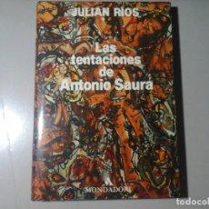 Libros de segunda mano: JULIAN RIOS. LAS TENTACIONES DE ANTONIO SAURA. 1ª EDICIÓN 1991. PINTURA. VANGUARDIAS. EL PASO. Lote 238869295