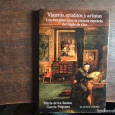 Livros em segunda mão: VIAJEROS, ERUDITOS Y ARTISTAS. MARÍA DE LOS SANTOS. ALIANZA FORMA. Lote 239422910
