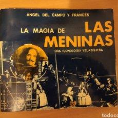 Libros de segunda mano: LA MAGIA DE LAS MENINAS - UNA ICONOLOGIA VELAZQUEÑA - ANGEL DEL CAMPO Y FRANCES - ADOSA 1978. Lote 239468585