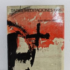Libros de segunda mano: TAPIES MEDITACIONES 1976 JOSÉ MARÍN-MEDINA ED. RAYUELA 1976. Lote 239649670