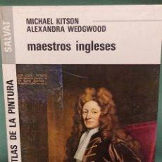 Libros de segunda mano: GRAN ATLAS DE LA PINTURA SALVAT MAESTROS INGLESES DE MICHAEL KITSON ALEXANDRA WEDGWORD. Lote 239660640