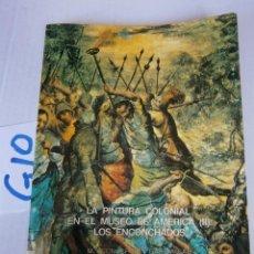 Livros em segunda mão: LA PINTURA COLONIAL EN EL MUSEO DE AMERICA - LOS ENCONCHADOS. Lote 240350470