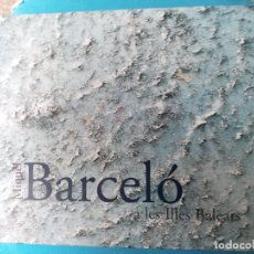 Libros de segunda mano: MIQUEL BARCELÓ A LES ILLES BALEARS. Lote 240507595