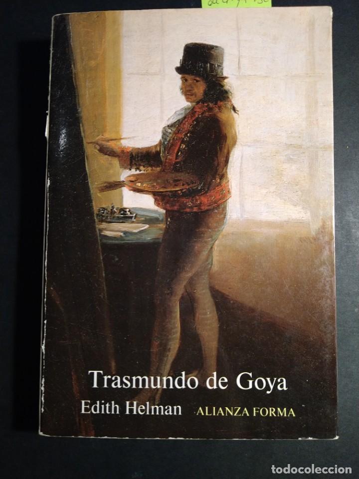 TRASMUNDO DE GOYA - EDITH HELMAN (Libros de Segunda Mano - Bellas artes, ocio y coleccionismo - Pintura)