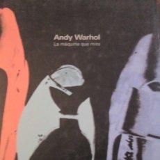 Libros de segunda mano: ANDY WARHOL --LA MAQUINA... Lote 240934525