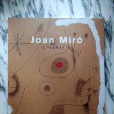 Libros de segunda mano: JOAN MIRÓ - TOPOGRAFÍAS - FUNDACIÓN MARCELINO BOTÍN - 2005. Lote 241658070