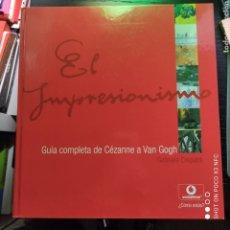 Libros de segunda mano: EL IMPRESIONISMO. GUÍA COMPLETA DE CEZANNE A VAN GOGH. Lote 242382780