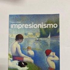 Libros de segunda mano: IMPRESIONISMO. KARIN H. GRIMME. NORBERT WOLF EDITOR. TASCHEN. EL PAIS. MADRID, 1008. PAGS: 95. Lote 242463140