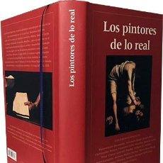 Libros de segunda mano: LOS PINTORES DE LO REAL (BASSEGODA, VALERIANO BOZAL, CH. BROWN, F. CALVO, MUÑOZ MOLINA, P. ROSENBERG. Lote 243009490