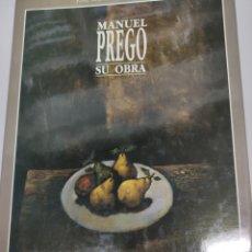 Libros de segunda mano: MANUEL PREGO Y SU OBRA. JOSÉ MANUEL GARCÍA IGLESIAS. Lote 243050385