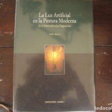 Livros em segunda mão: CARLOS REYERO - LA LUZ ARTIFICIAL EN LA PINTURA MODERNA. NOBEL 2002. Lote 243650340