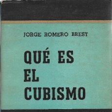 Libros de segunda mano: QUÉ ES EL CUBISMO, JORGE ROMERO BREST. Lote 243902385