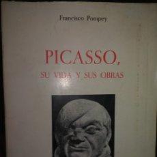 Libros de segunda mano: FRANCISCO POMPEY. PICASSO. (SU VIDA Y SUS OBRAS). MADRID 1973. Lote 244619665