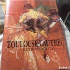 Libros de segunda mano: TOULUSE LAUTREC A RETROSPECTIVE. Lote 244620130
