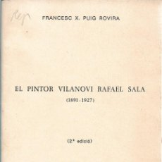 Libros de segunda mano: EL PINTOR VILANOVÍ RAFAEL SALA (1891-1927). Lote 244672625